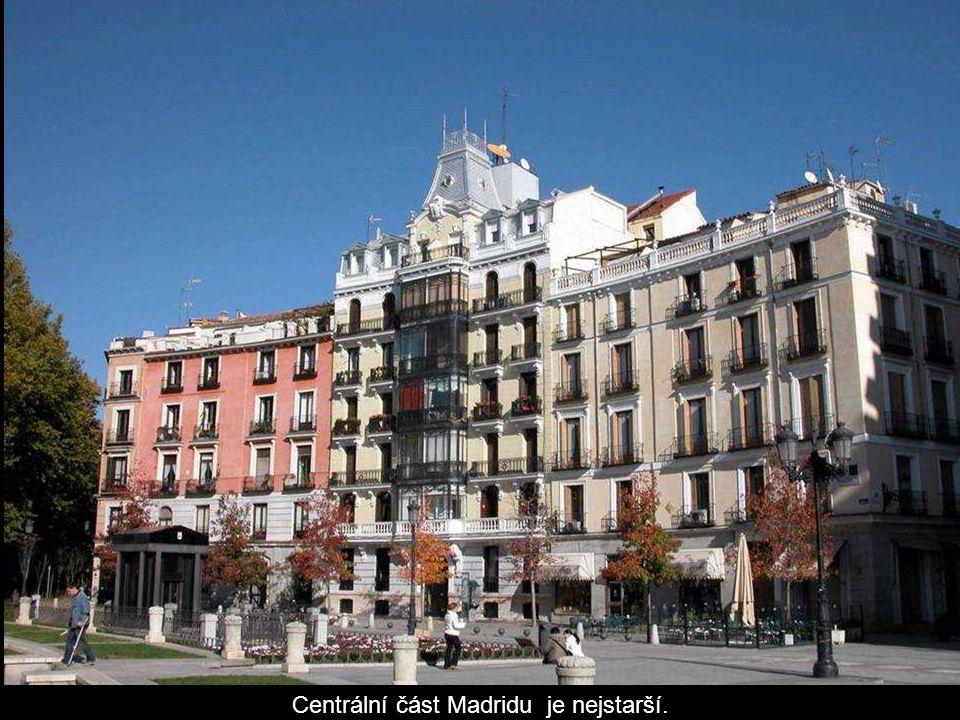 Centrální část Madridu je nejstarší.