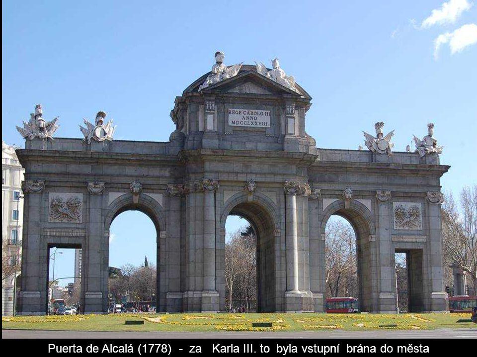 Puerta de Alcalá (1778) - za Karla III. to byla vstupní brána do města