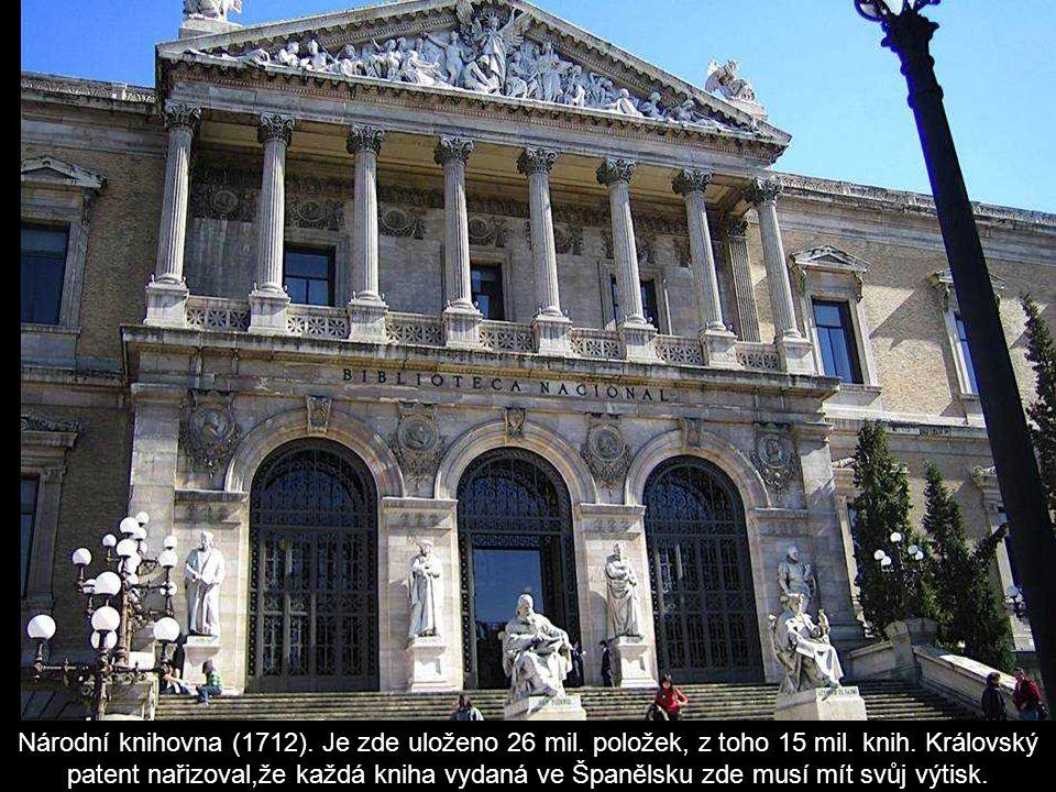 Národní knihovna (1712). Je zde uloženo 26 mil. položek, z toho 15 mil