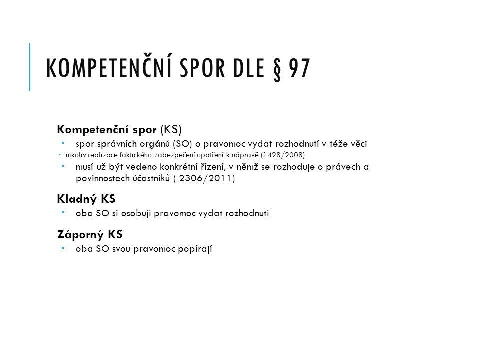 Kompetenční spor dle § 97 Kompetenční spor (KS) Kladný KS Záporný KS