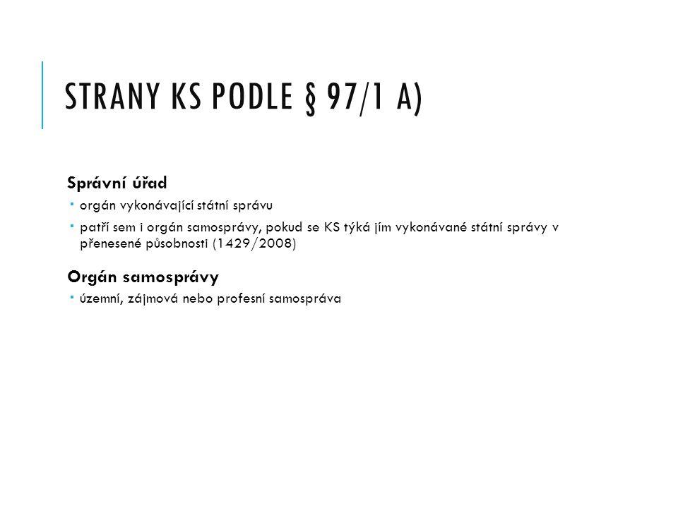 Strany KS podle § 97/1 a) Správní úřad Orgán samosprávy