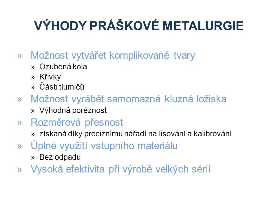 Výhody práškové metalurgie