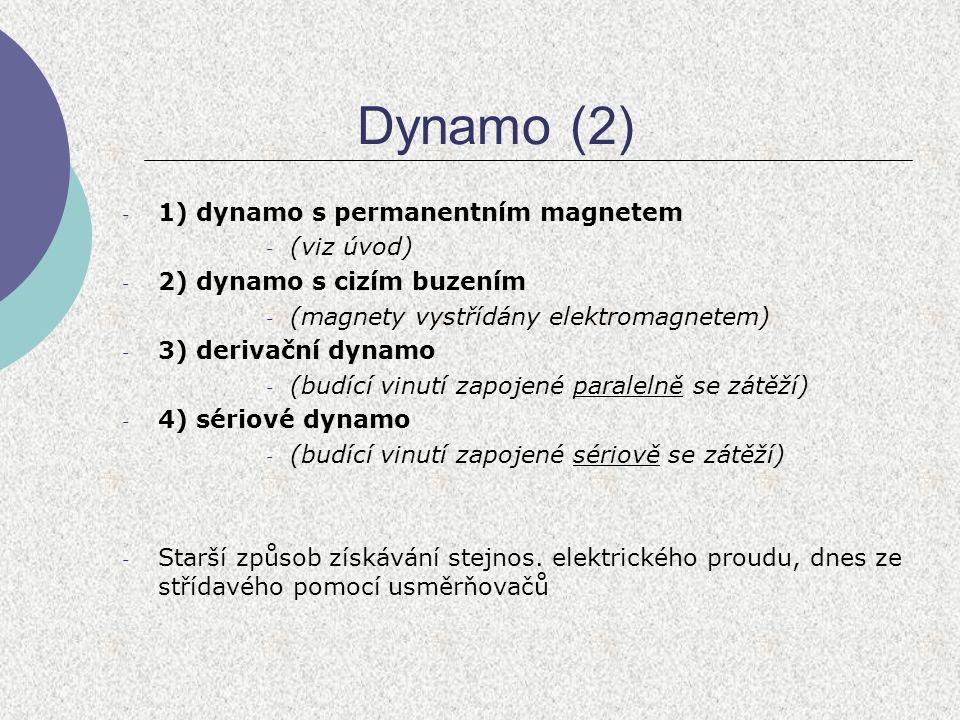 Dynamo (2) 1) dynamo s permanentním magnetem (viz úvod)
