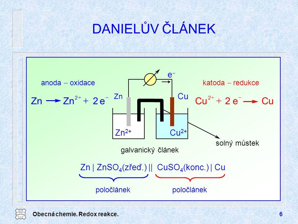 DANIELŮV ČLÁNEK e 2 Zn + Cu e 2 + Zn2+ Cu2+ Cu e-