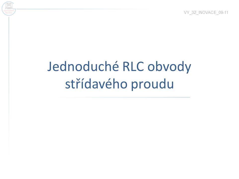 Jednoduché RLC obvody střídavého proudu