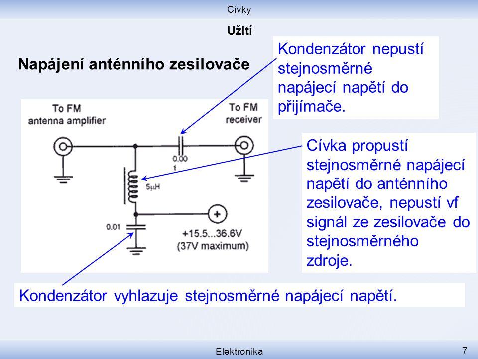 Kondenzátor nepustí stejnosměrné napájecí napětí do přijímače.