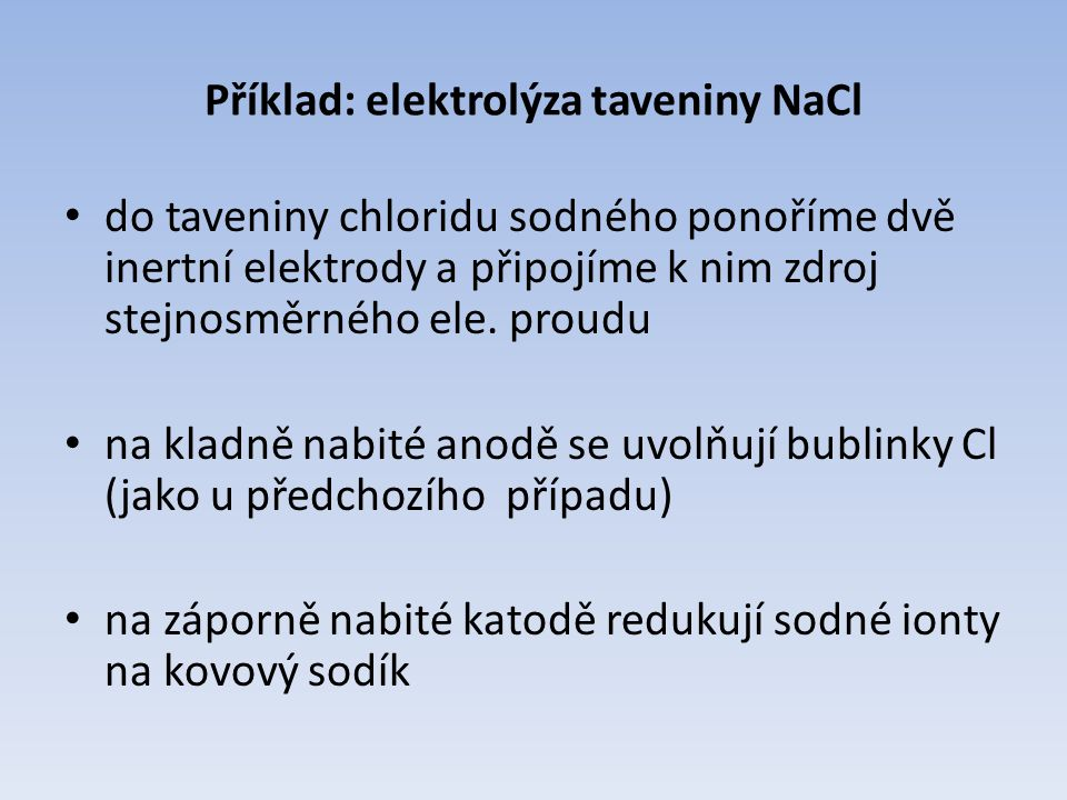 Příklad: elektrolýza taveniny NaCl