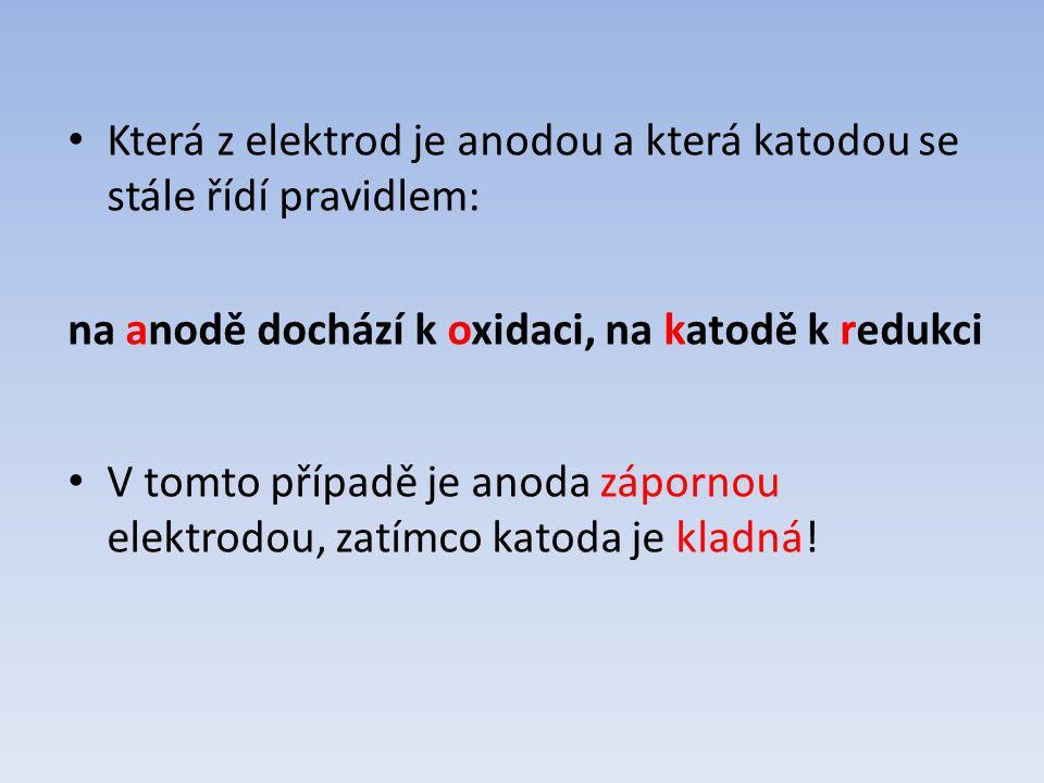 Která z elektrod je anodou a která katodou se stále řídí pravidlem: