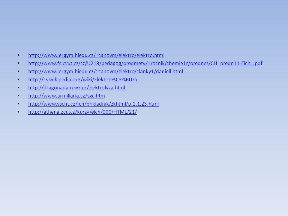 http://www.jergym.hiedu.cz/~canovm/elektro/elektro.html http://www.fs.cvut.cz/cz/U218/pedagog/predmety/1rocnik/chemie1r/prednes/CH_predn11-Elch1.pdf.