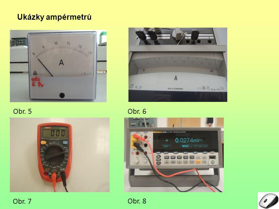 Ukázky ampérmetrů Obr. 5 Obr. 6 Obr. 7 Obr. 8