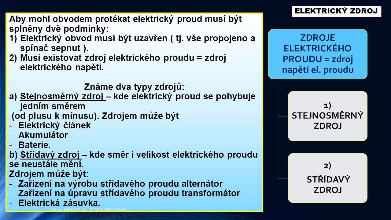 ZDROJE ELEKTRICKÉHO PROUDU = zdroj napětí el. proudu
