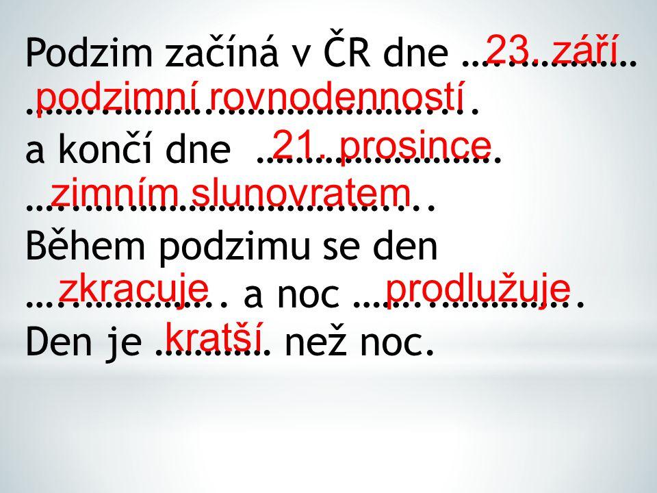 Podzim začíná v ČR dne …..…………