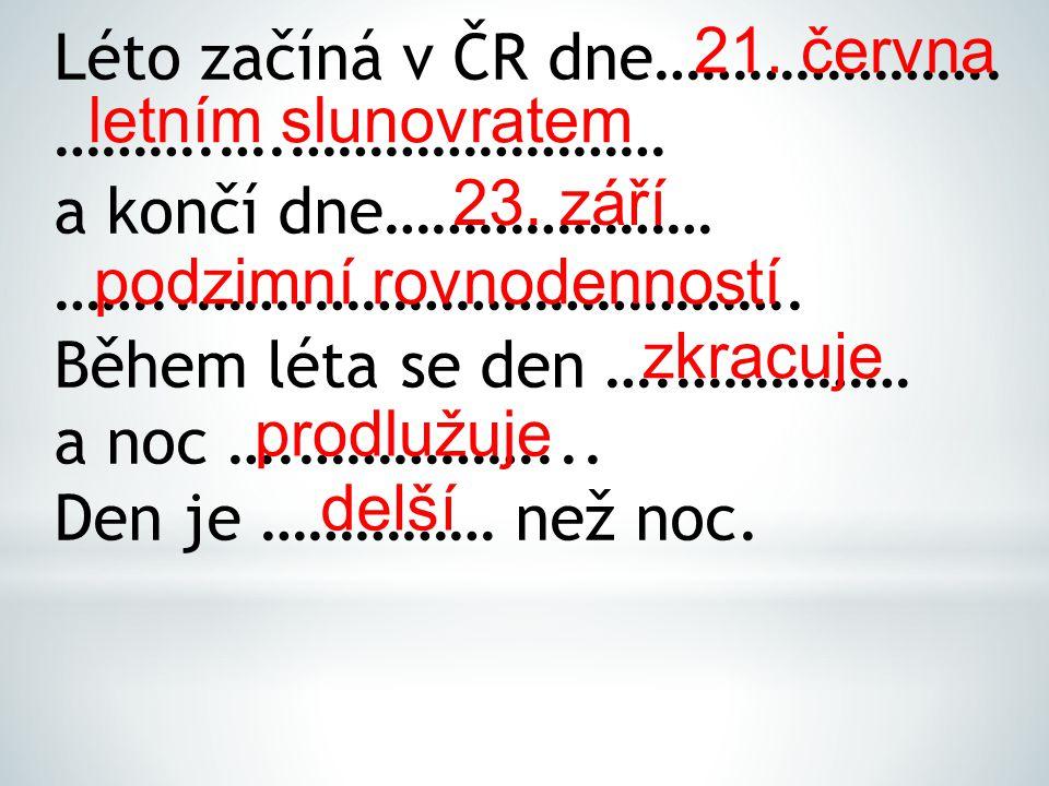 Léto začíná v ČR dne………………….