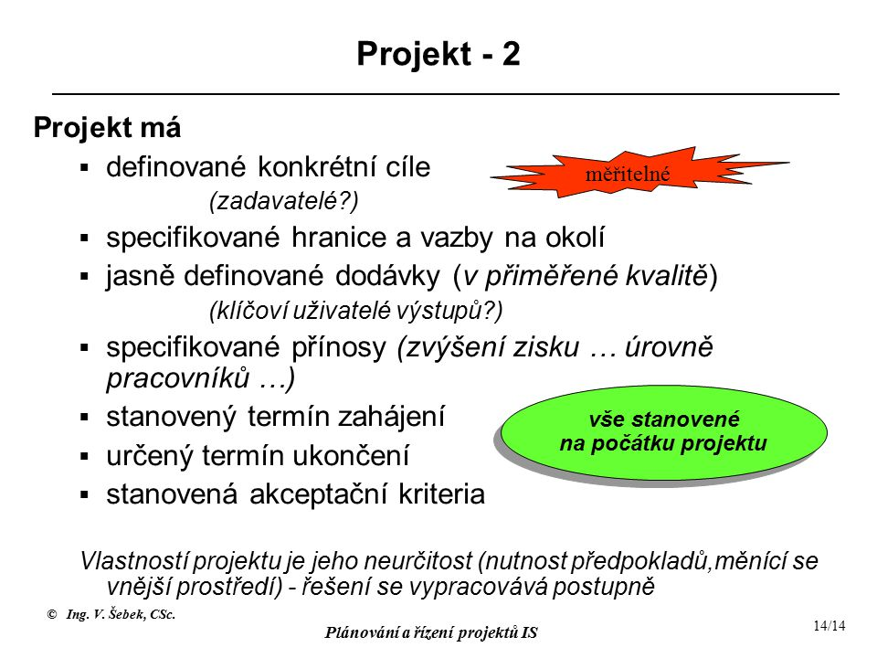 Projekt - 2 Projekt má definované konkrétní cíle