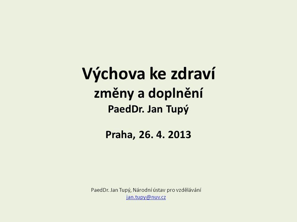 Výchova ke zdraví změny a doplnění PaedDr. Jan Tupý