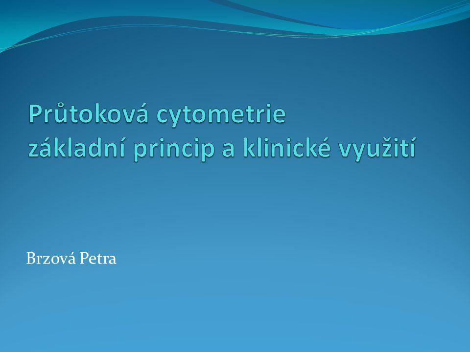 Průtoková cytometrie základní princip a klinické využití