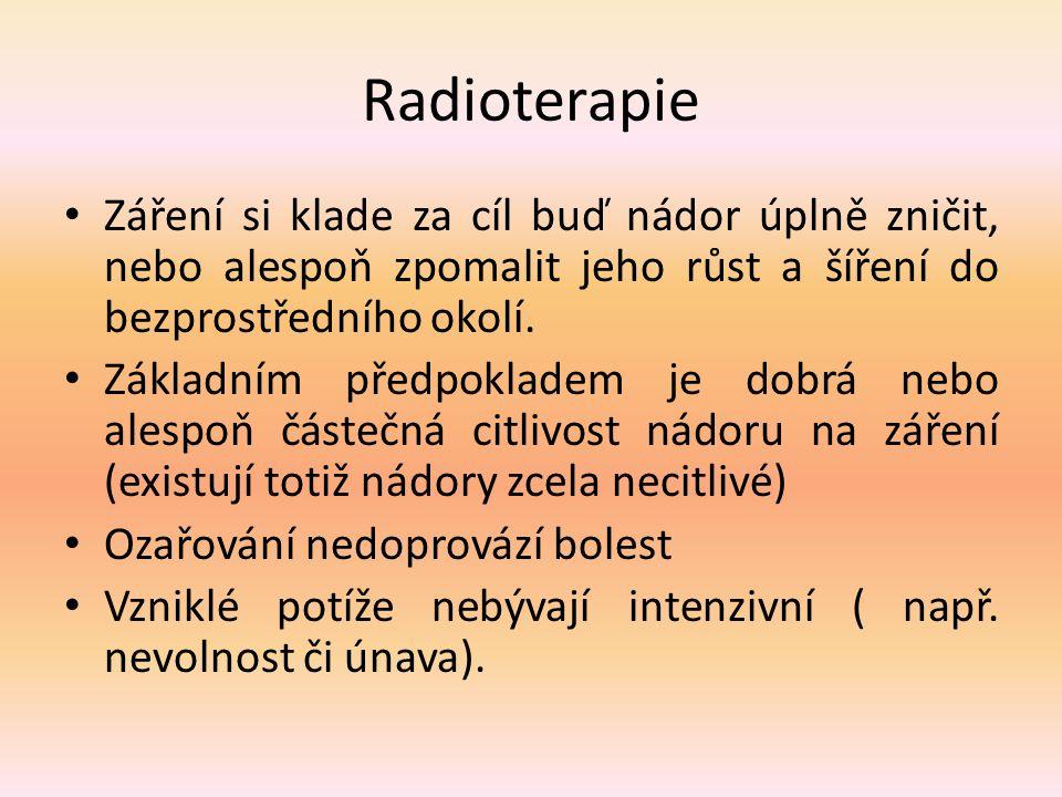 Radioterapie Záření si klade za cíl buď nádor úplně zničit, nebo alespoň zpomalit jeho růst a šíření do bezprostředního okolí.