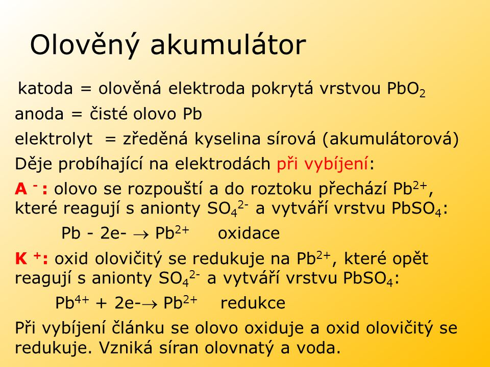 Olověný akumulátor anoda = čisté olovo Pb