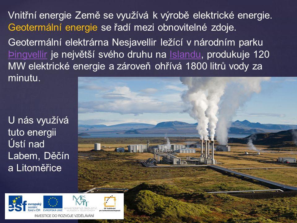 Vnitřní energie Země se využívá k výrobě elektrické energie.