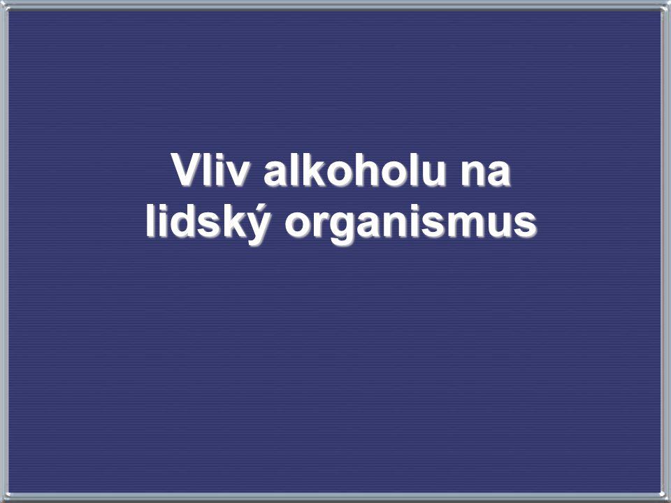 Vliv alkoholu na lidský organismus