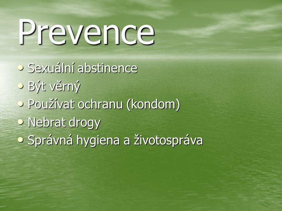 Prevence Sexuální abstinence Být věrný Používat ochranu (kondom)
