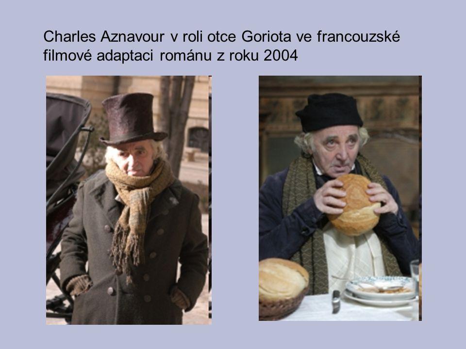 Charles Aznavour v roli otce Goriota ve francouzské filmové adaptaci románu z roku 2004