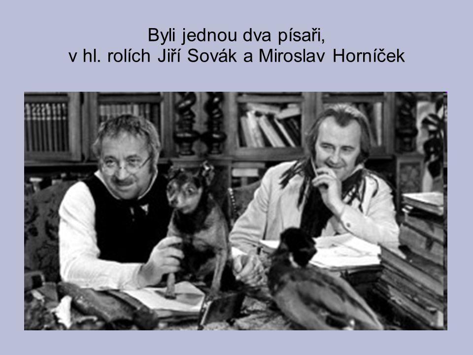 Byli jednou dva písaři, v hl. rolích Jiří Sovák a Miroslav Horníček
