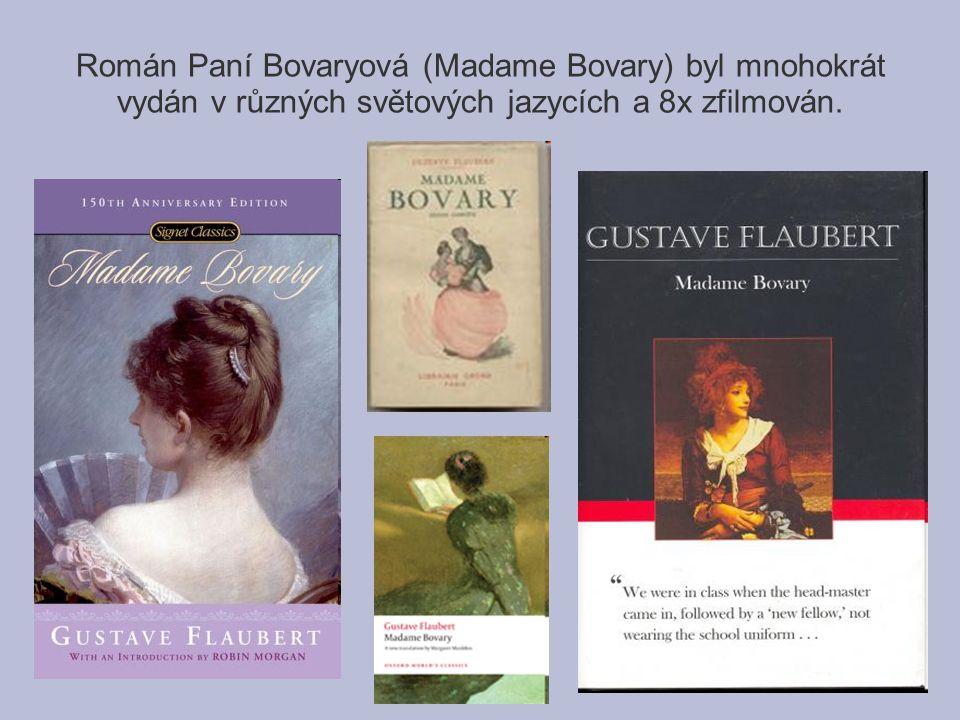 Román Paní Bovaryová (Madame Bovary) byl mnohokrát vydán v různých světových jazycích a 8x zfilmován.