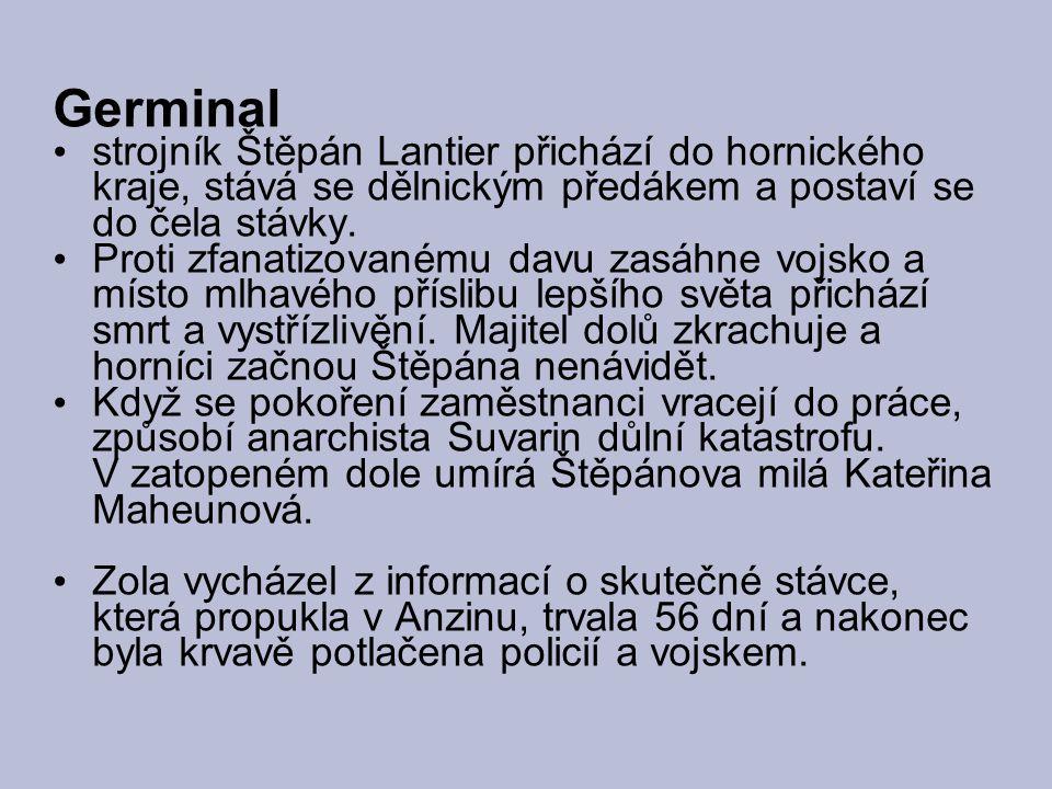 Germinal strojník Štěpán Lantier přichází do hornického kraje, stává se dělnickým předákem a postaví se do čela stávky.