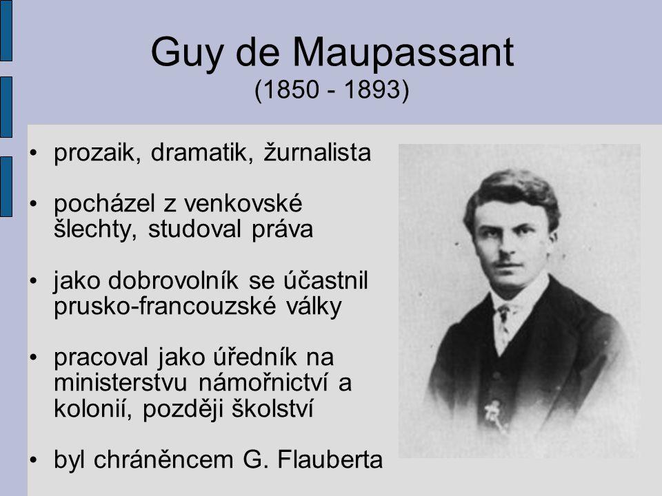 Guy de Maupassant (1850 - 1893) prozaik, dramatik, žurnalista
