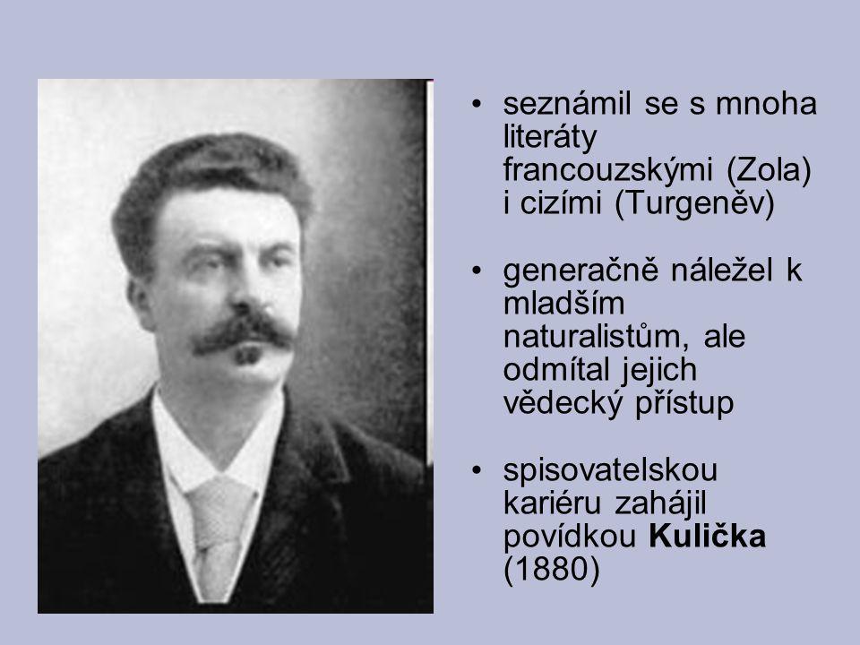 seznámil se s mnoha literáty francouzskými (Zola) i cizími (Turgeněv)