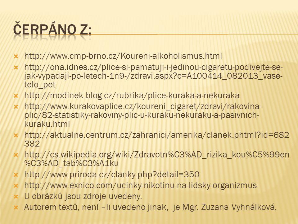 Čerpáno z: http://www.cmp-brno.cz/Koureni-alkoholismus.html
