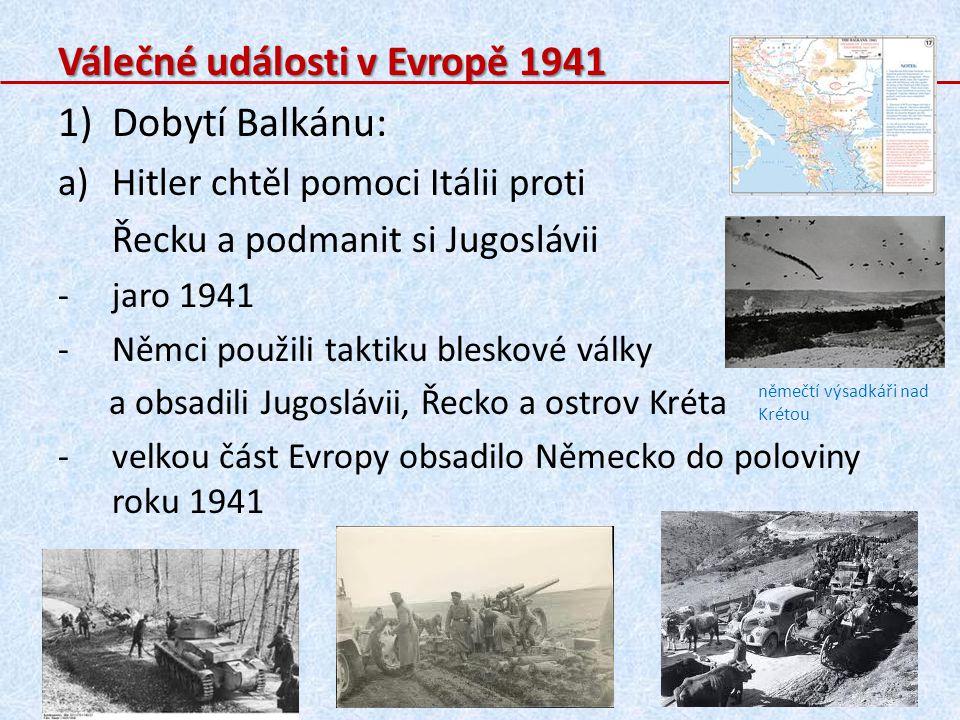 Válečné události v Evropě 1941 Dobytí Balkánu: