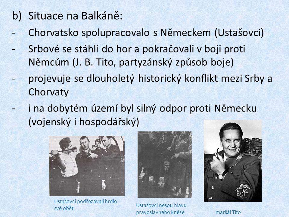 Situace na Balkáně: Chorvatsko spolupracovalo s Německem (Ustašovci)