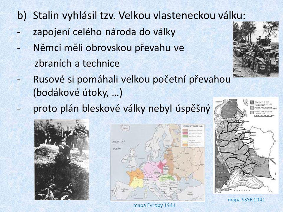 Stalin vyhlásil tzv. Velkou vlasteneckou válku: