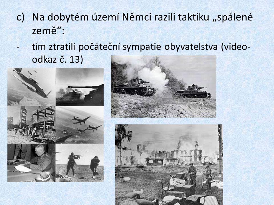 """Na dobytém území Němci razili taktiku """"spálené země :"""