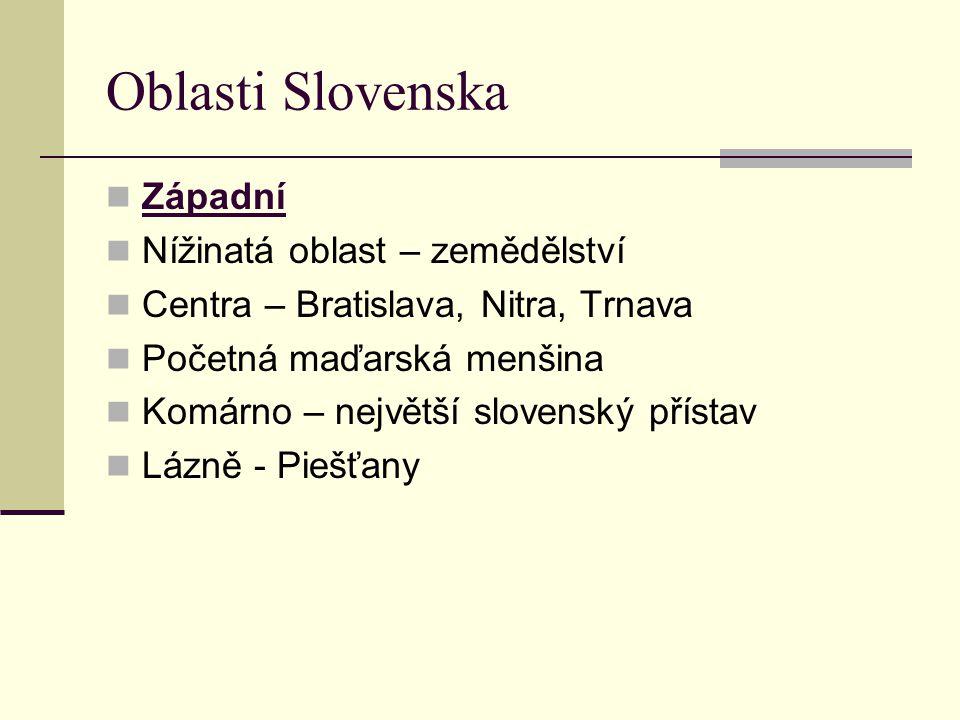Oblasti Slovenska Západní Nížinatá oblast – zemědělství