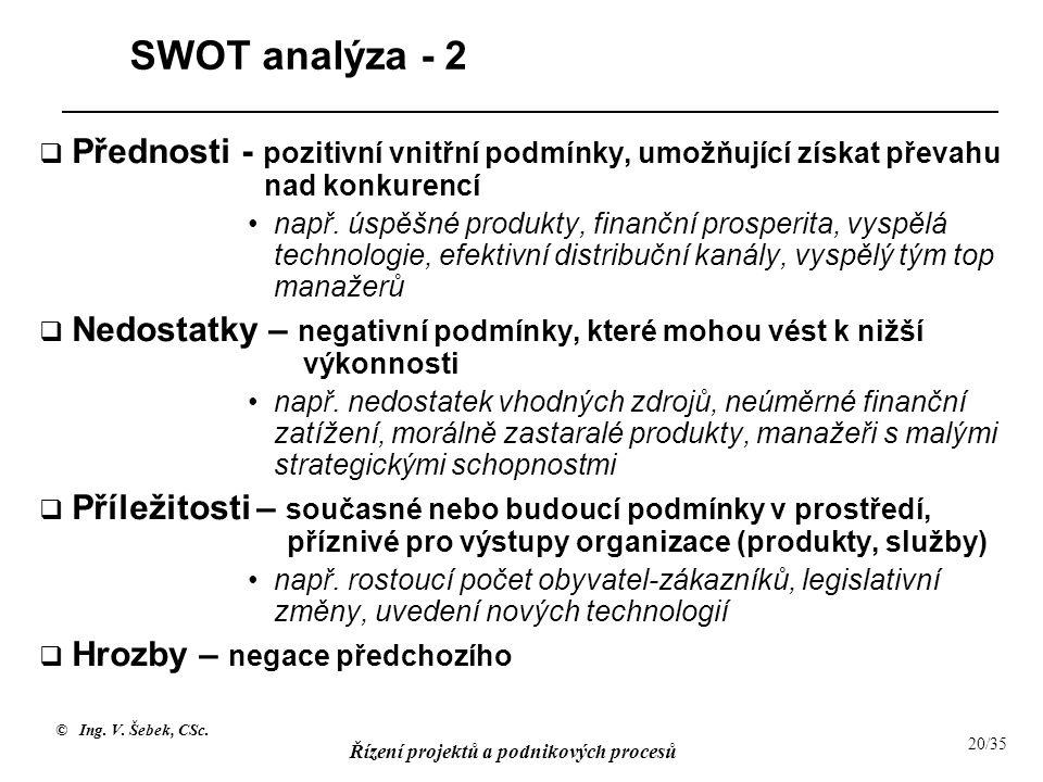 SWOT analýza - 2 Přednosti - pozitivní vnitřní podmínky, umožňující získat převahu nad konkurencí.