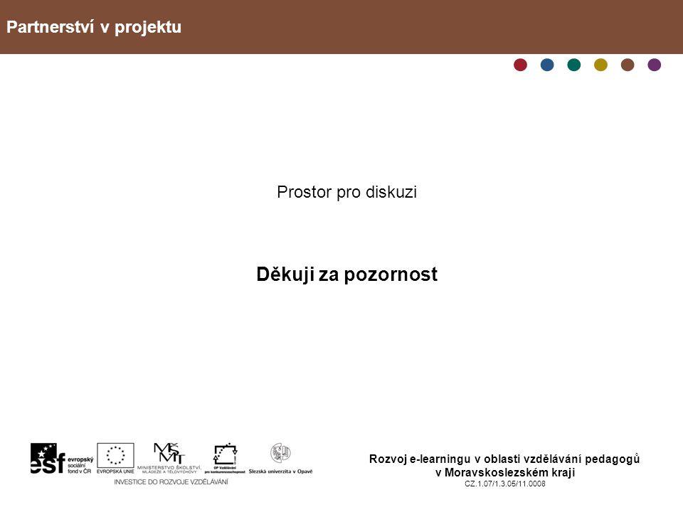 Děkuji za pozornost Partnerství v projektu Prostor pro diskuzi