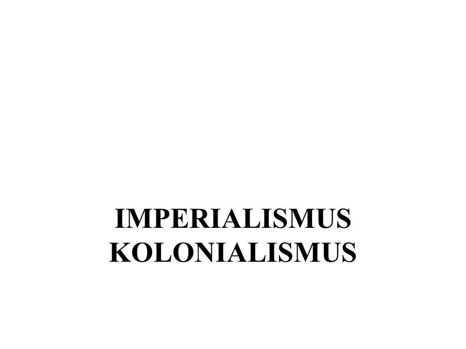 IMPERIALISMUS KOLONIALISMUS