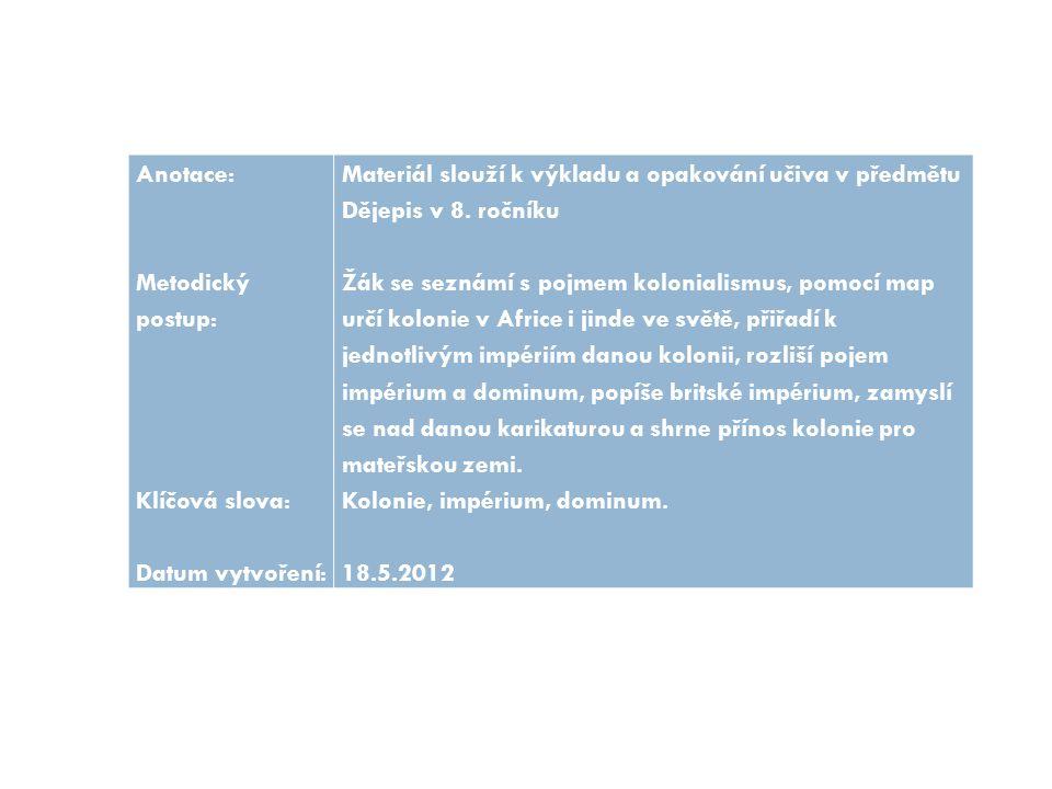 Anotace: Metodický postup: Klíčová slova: Datum vytvoření: Materiál slouží k výkladu a opakování učiva v předmětu Dějepis v 8. ročníku.