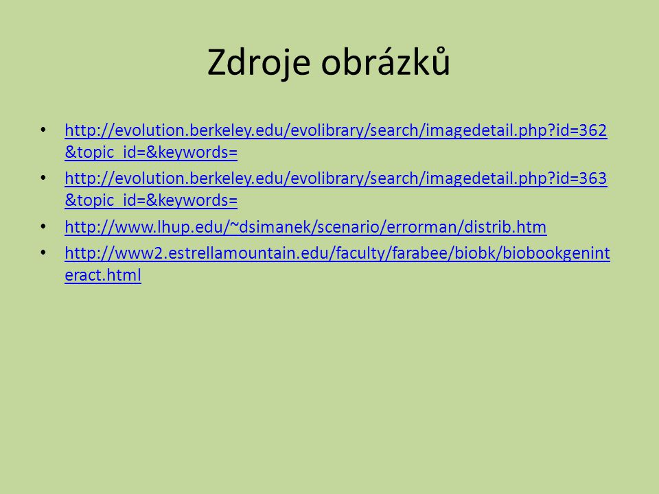 Zdroje obrázků http://evolution.berkeley.edu/evolibrary/search/imagedetail.php id=362&topic_id=&keywords=