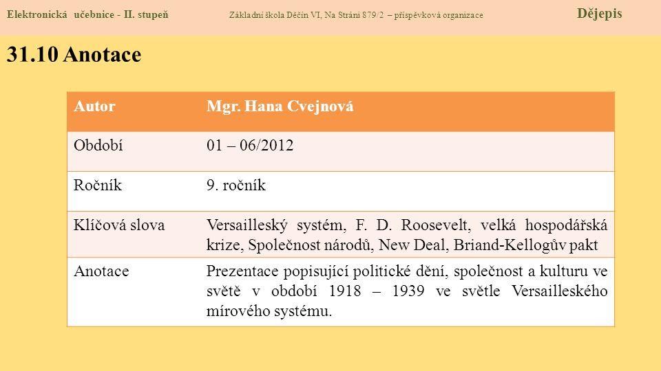 31.10 Anotace Autor Mgr. Hana Cvejnová Období 01 – 06/2012 Ročník