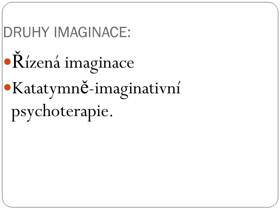 Katatymně-imaginativní psychoterapie.