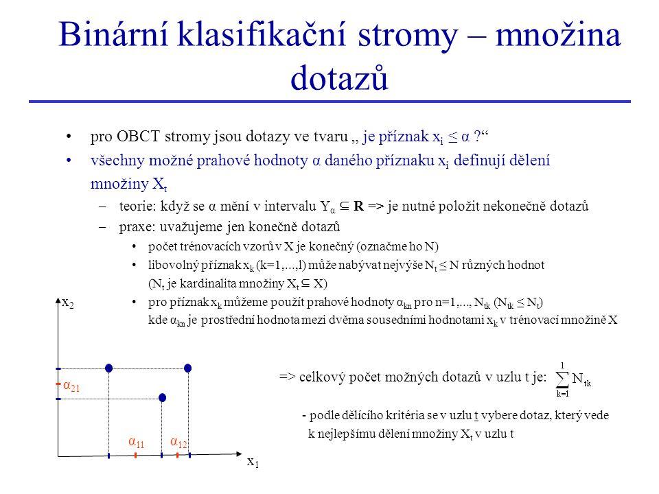 Binární klasifikační stromy – množina dotazů