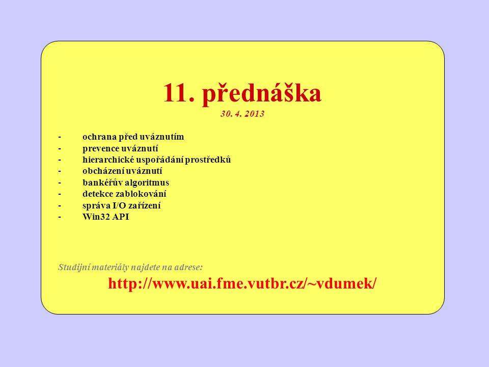 11. přednáška http://www.uai.fme.vutbr.cz/~vdumek/ 30. 4. 2013