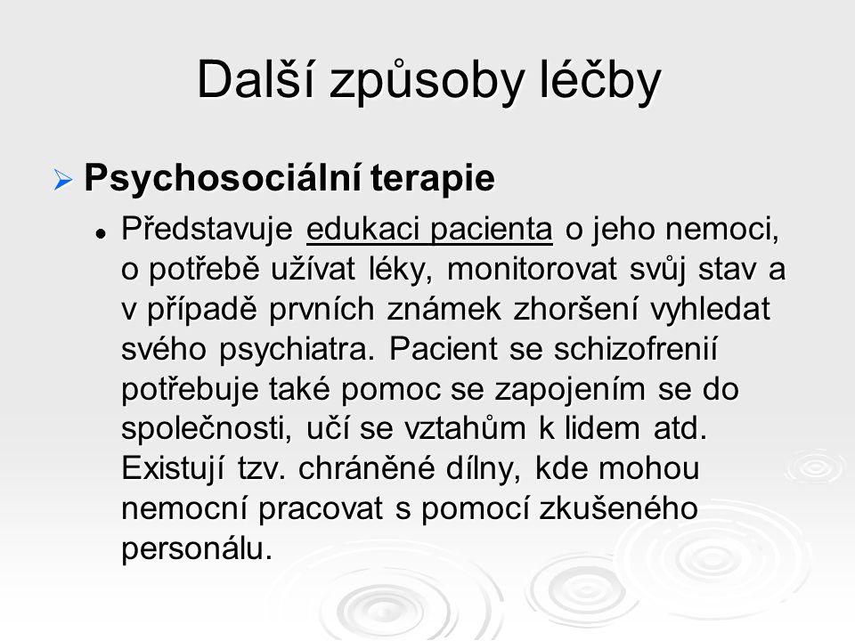 Další způsoby léčby Psychosociální terapie