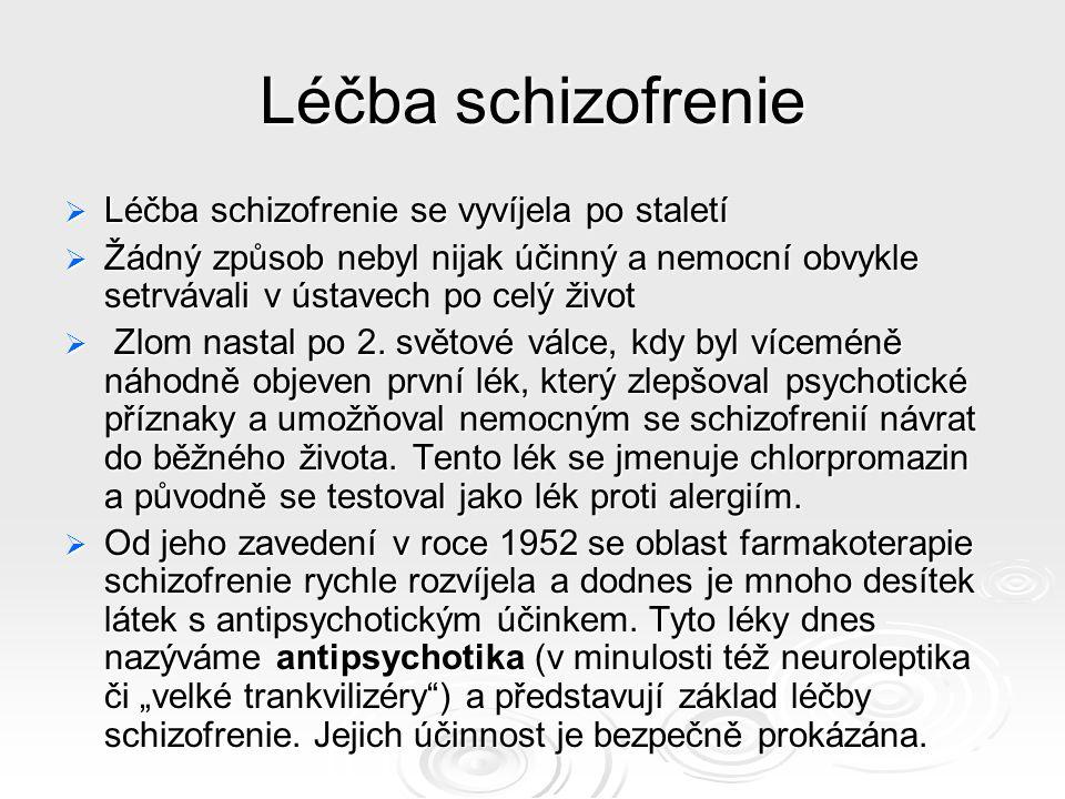 Léčba schizofrenie Léčba schizofrenie se vyvíjela po staletí