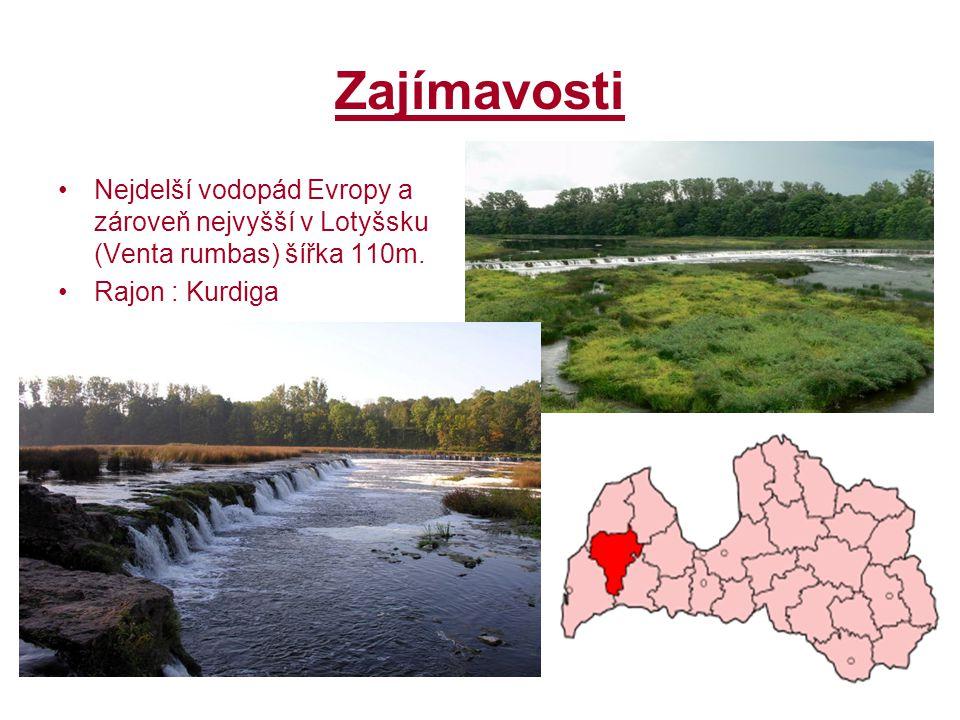 Zajímavosti Nejdelší vodopád Evropy a zároveň nejvyšší v Lotyšsku (Venta rumbas) šířka 110m.