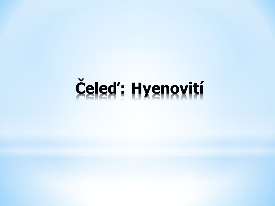 Čeleď: Hyenovití